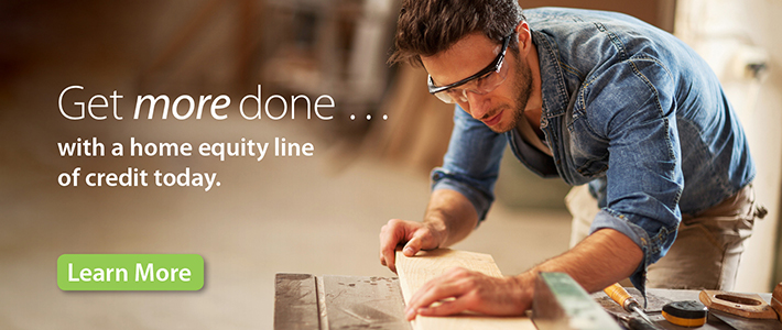 Get more done with a home equity line of credit.